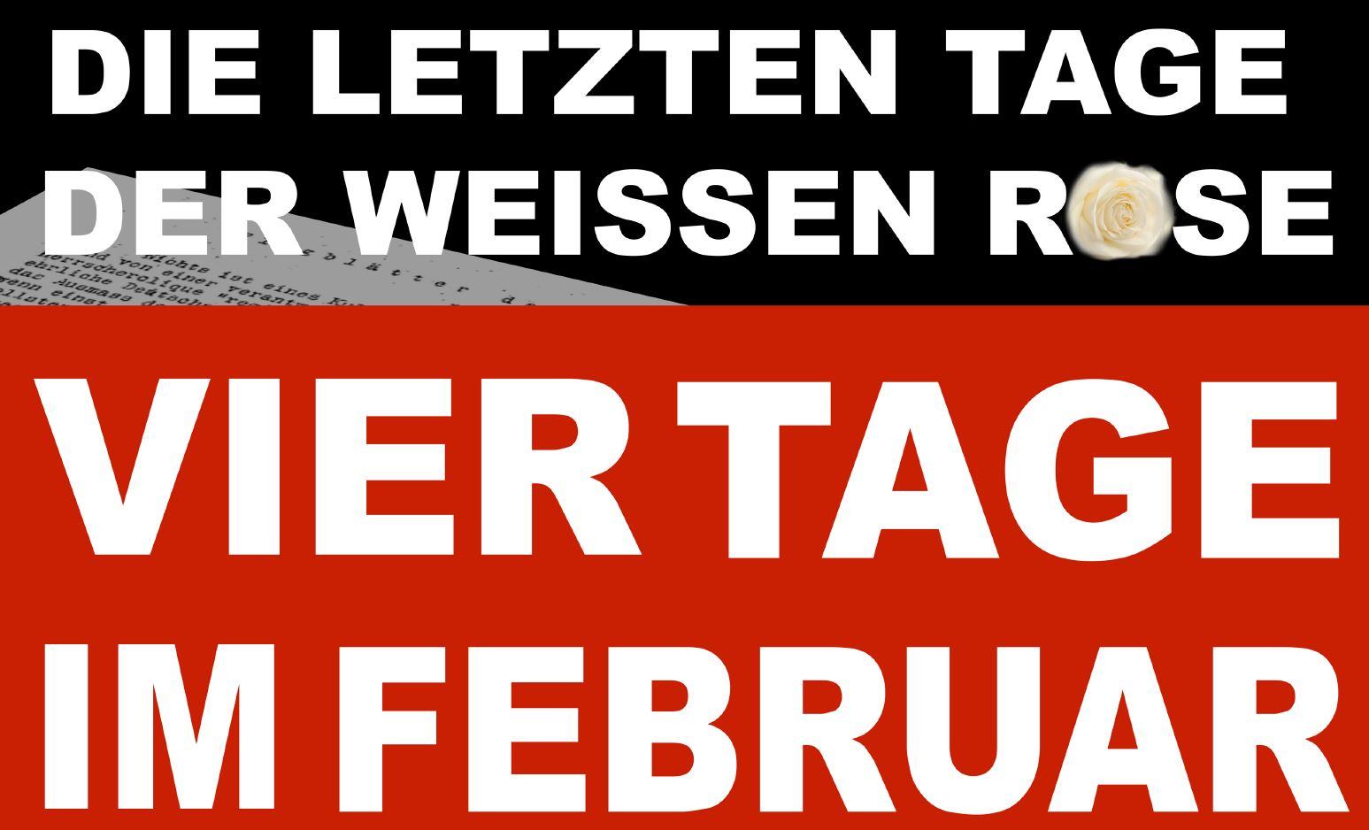 Vier Tage im Februar - Die letzten Tage der Weißen Rose